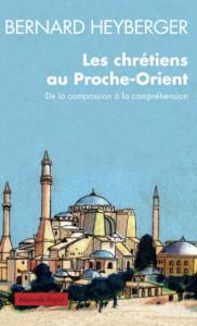 Les chretiens au Proche-Orient, de la compassion à la compréhension